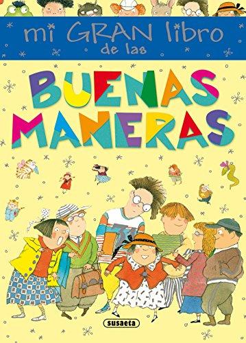Mi gran libro de las buenas maneras (Mi primer libro de...) por Susaeta ediciones s a