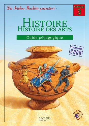 Les Ateliers Hachette Histoire Cycle 3 - Guide pédagogique - Ed. 2012 par Geneviève Dermenjian