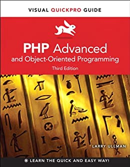 PHP Advanced and Object-Oriented Programming: Visual QuickPro Guide by [Ullman, Larry]