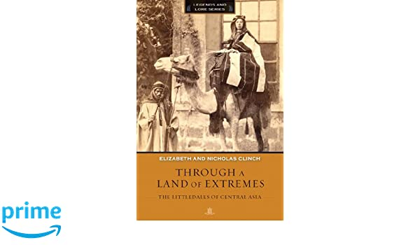 Through a Land of Extremes: The Littledales of Central Asia (Legends and Lore)