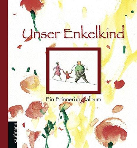 Enkel-foto-album (Unser Enkelkind: Ein Erinnerungsalbum)