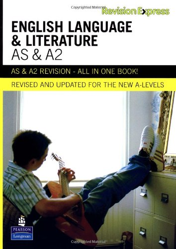 Revision Express AS and A2 English Language and Literature (Direct to learner Secondary)