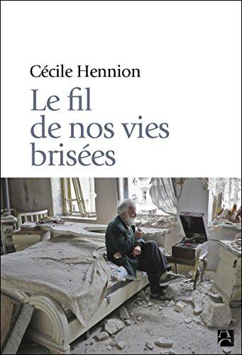 Le fil de nos vies brisées par  Cecile Hennion