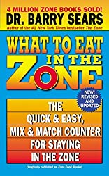 What to Eat in the Zone: The Quick & Easy, Mix & Match Counter for Staying in the Zone by Barry Sears (2004-01-10)