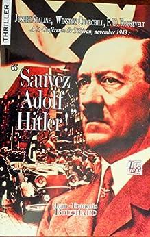 """""""Sauvez Adolf Hitler !"""""""