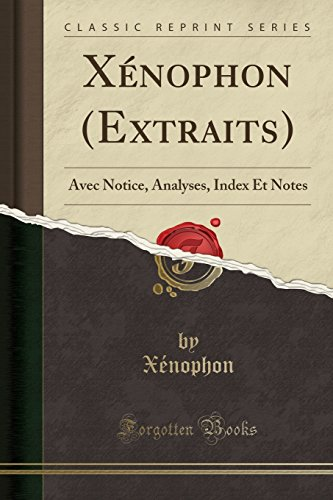 Xnophon (Extraits): Avec Notice, Analyses, Index Et Notes (Classic Reprint)