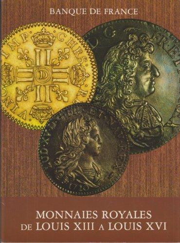 Monnaies royales de louis XIII a louis XVI                                                    022796 par Collectif