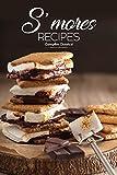 S'mores Recipes: Campfire Classics! (English Edition)