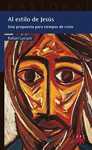 Al estilo de Jesús: Una propuesta para tiempos de crisis por Rafael Luciani Rivero