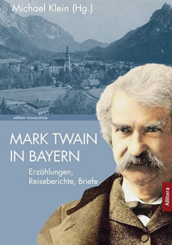 Mark Twain in Bayern (edition monacensia) Bayern Mark