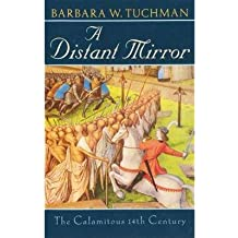 By Barbara Wertheim Tuchman ( Author ) [ Distant Mirror: The Calamitous 14th Century By Jul-1987 Paperback