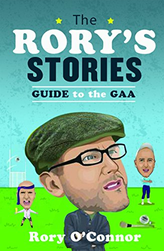 The Rory's Stories Guide to the GAA (English Edition) por Rory O'Connor