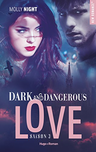 Dark and dangerous love - tome 3 par [Night, Molly]