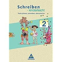 Schreiben - kinderleicht: Texte planen,schreiben,überarbeiten - Ausgabe 2004: Arbeitsheft 2. Schuljahr