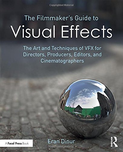 the-filmmakers-guide-to-visual-effects-the-art-and-techniques-of-vfx-for-directors-producers-editors