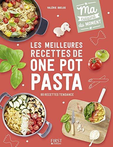 Les meilleures recettes de one pot pasta (Ma cuisine du moment) par Valérie DUCLOS