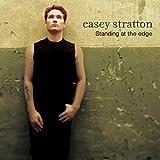 Songtexte von Casey Stratton - Standing at the Edge