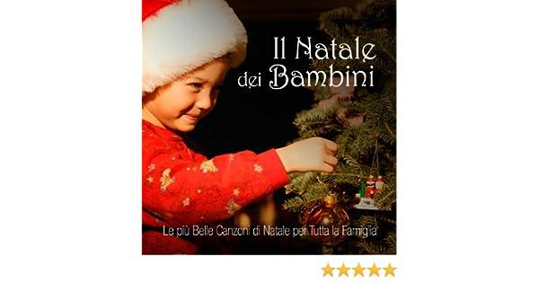 Il Natale Dei Bambini Le Più Belle Canzoni Di Natale Per Tutta La