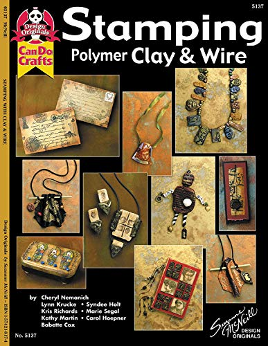 Stamping Polymer Clay & Wire (Design Originals: Can Do Crafts) -