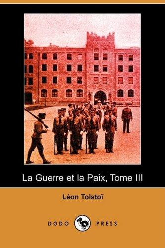 3: La Guerre Et La Paix, Tome III (Dodo Press)