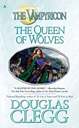 The Queen of Wolves: The Vampyricon, Book III by Clegg, Douglas (2008) Mass Market Taschenbuch