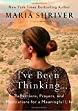 #10: I've Been Thinking . . .: Reflections, Prayers, and Meditations for a Meaningful Life