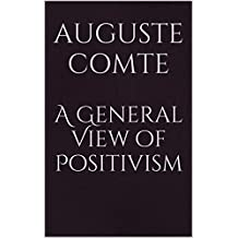 A General View of Positivism (English Edition)