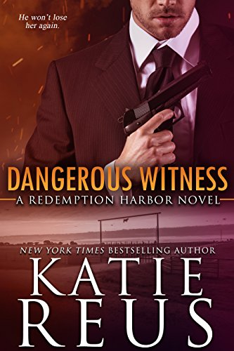 Dangerous Witness (Redemption Harbor Series Book 3) by [Reus, Katie]