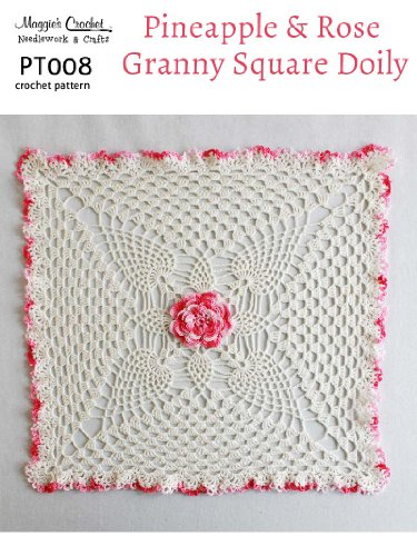 Crochet Pattern Pineapples & Rose Doily PT008-R (English Edition) (Rose Doily)