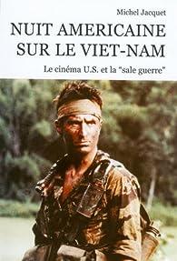 Nuit américaine sur le Viêt-nam par Michel Jacquet