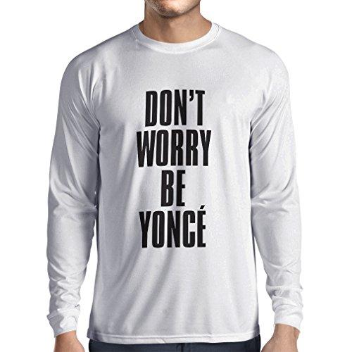 N4181L Don't Worry Be Yonce lustiges Geschenk, Langarm T-Shirt Weiß Schwarz