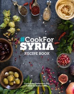 [(#Cook for Syria : The Recipe Book 2016)] [Author: Serena Guen] published on (December, 2016)