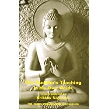 The Buddha's Teaching in His Own Words
