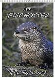 Der Fischotter-Terminplaner (Wandkalender 2019 DIN A3 hoch): Fischotter - Schwimmende Marder (Planer, 14 Seiten ) (CALVENDO Tiere) Bild