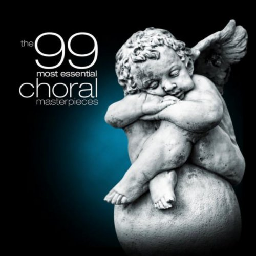 The 99 Most Essential Choral M...
