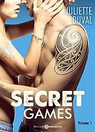Secret Games, tome 1 par Juliette Duval