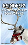 Reindeer! (Planet Discovery Books For Kids Book 2) (English Edition)