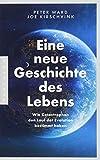 Eine neue Geschichte des Lebens: Wie Katastrophen den Lauf der Evolution bestimmt haben - Joe Kirschvink