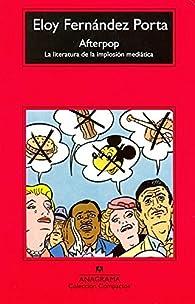 Afterpop. La literatura de la implosión mediática par Eloy Fernández Porta