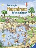 Das große Hasenfranz-Wimmelbuch