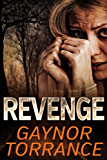 Revenge: a fast-paced tale of hedonism, obsession and murder