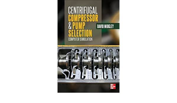 Buy Centrifugal Compressor and Pump Selection Book Online at