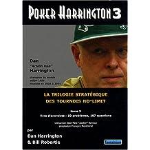 Poker Harrington : La trilogie stratégique des tournois no-limit Tome 3, Livre d'exercices
