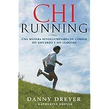ChiRunning: Una manera revolucionaria de correr sin esfuerzo y sin lesiones