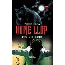 HOME LLOP (volumen II de la trilogía): ELS BERSEKIR, DE PEDRO RIERA