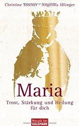 Maria - Trost, Stärkung und Heilung für dich