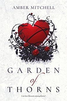 Garden of Thorns (Garden of Thorns Series Book 1) by [Mitchell, Amber]