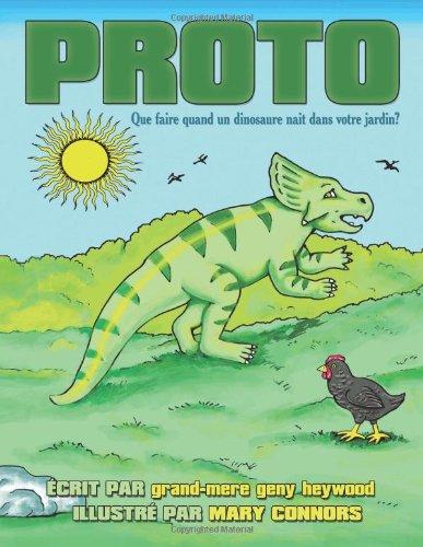 Proto: Que Faire Quand Un Dinosaure Nait Dans Votre Jardin?