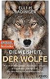 Die Weisheit der Wölfe: Wie sie denken, planen, füreinander sorgen. Erstaunliches über das Tier, das dem Menschen am