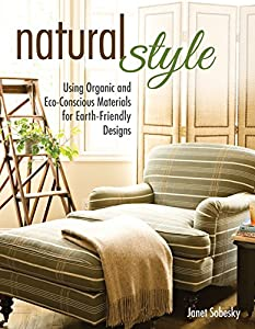 Natural Style: Using Organic and Eco-Conscious Materials for Earth-Friendly Designs by Creative Homeowner